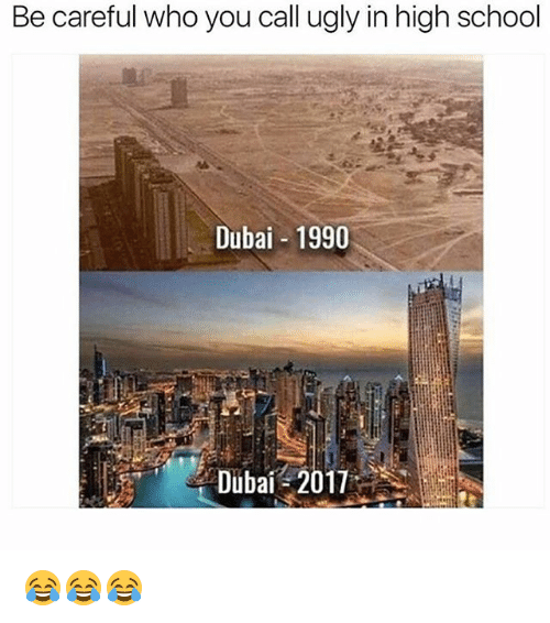 Memes, School, and Ugly: Be careful who you call ugly in high school  Dubai 1990 😂😂😂