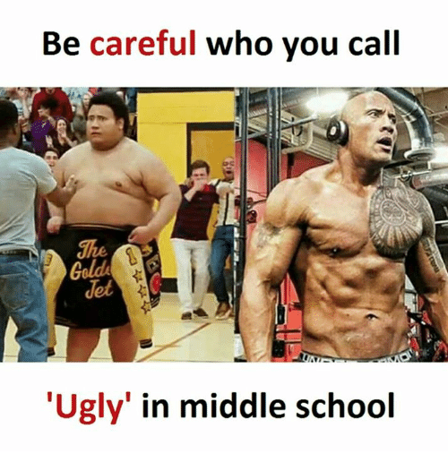 "School, Ugly, and Be Careful Who You Call Ugly: Be careful who you call  ""Ugly"" in middle school"