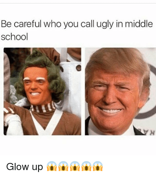 Memes, School, and Ugly: Be careful who you call ugly in middle  school Glow up 😱😱😱😱😱