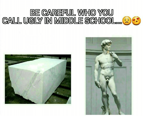 Be Careful Who You Call Ugly, Italian (Language), and Call Ugly: BE CAREFUL WHO YOU  CALL UGLY ON MIDDLE SCHOOLCOO