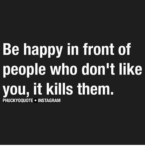 To Hate Like This Is To Be Happy Forever Quotes: 25+ Best Memes About Liked