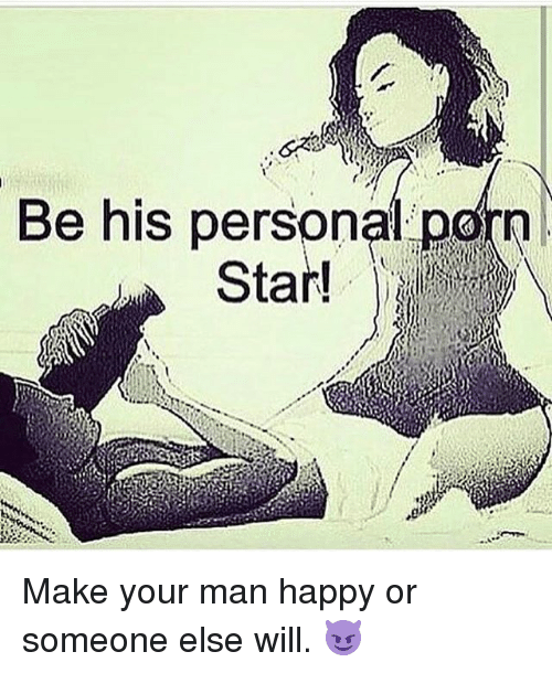 be his personal porn make your man happy or someone 20894667 be his personal porn make your man happy or someone else will
