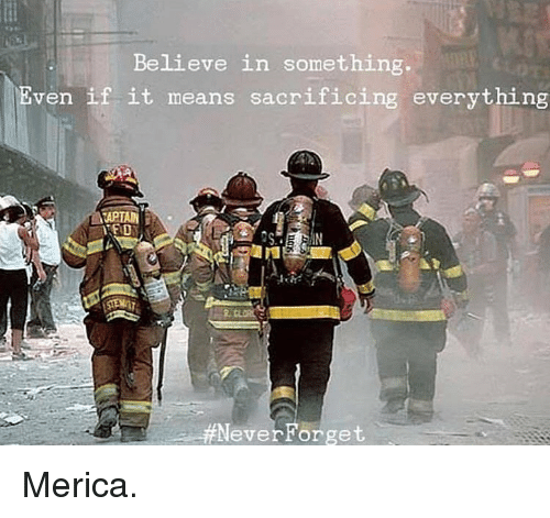 Memes, 🤖, and Means: Be.lieve in Something  Even if it means sacrificing everything  IN  NeverForget Merica.