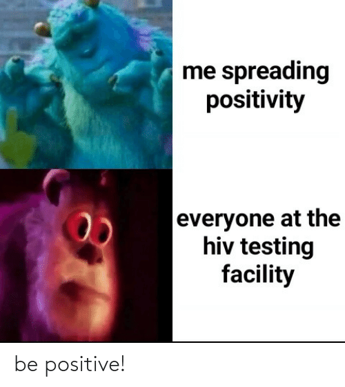 Be Positive: be positive!