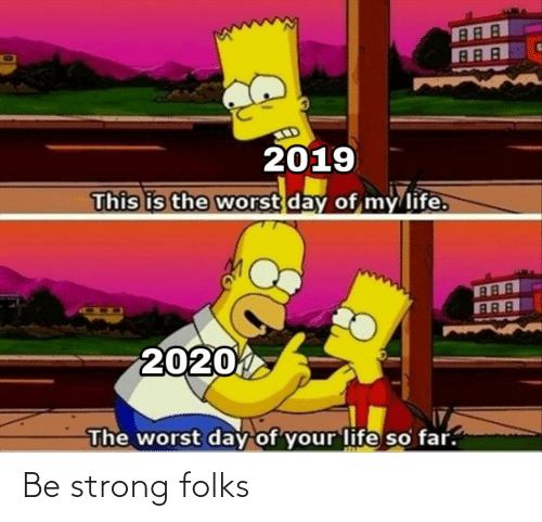 Folks: Be strong folks