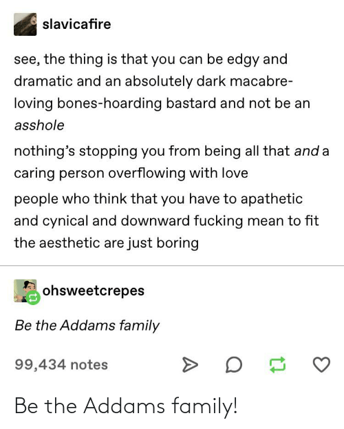 the addams family: Be the Addams family!