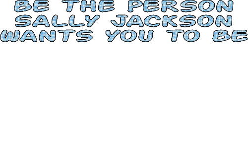 thee: BE THEE PERSON  SALLY JACKSON  WANTS YOU T O BE