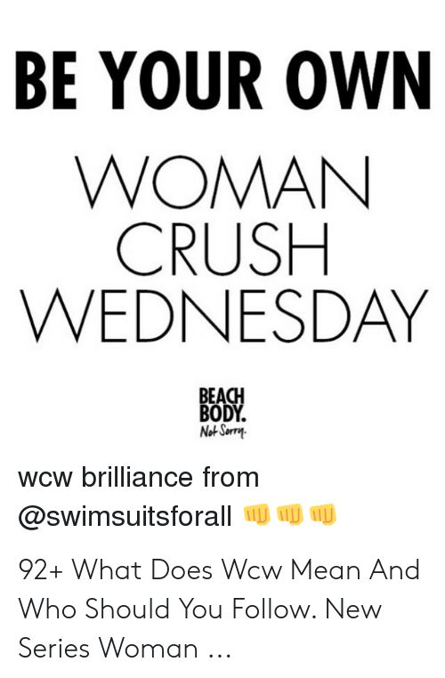 Crush Wednesday: BE YOUR OWN  WOMAN  CRUSH  WEDNESDAY  BEACH  BODY.  Not Sorray  wcw brilliance from  @swimsuitsforall 92+ What Does Wcw Mean And Who Should You Follow. New Series Woman ...