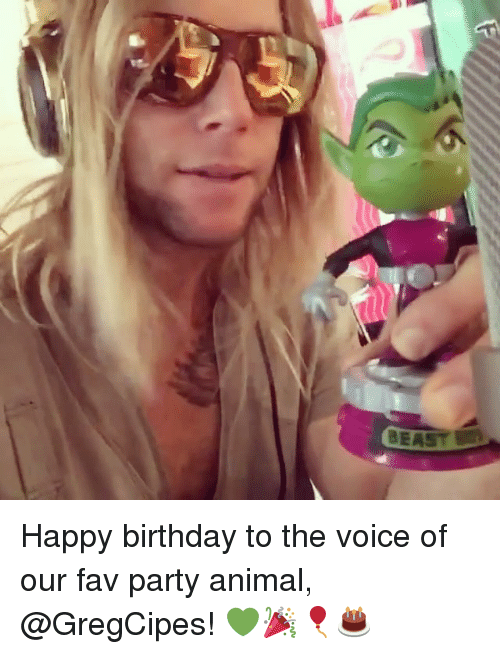 Anime, Memes, and The Voice: BEA Happy birthday to the voice of our fav party animal, @GregCipes! 💚🎉🎈🎂