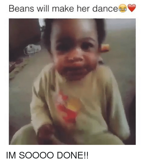 Dancing, Funny, and Dance: Beans will make her dance IM SOOOO DONE!!
