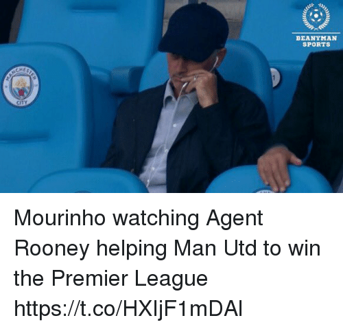 Premier League, Soccer, and Sports: BEANYMAN  SPORTS  HES Mourinho watching Agent Rooney helping Man Utd to win the Premier League https://t.co/HXIjF1mDAl