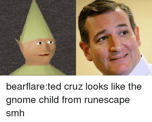 Ted Cruz: bearflare:ted cruz looks like the gnome child from runescape smh