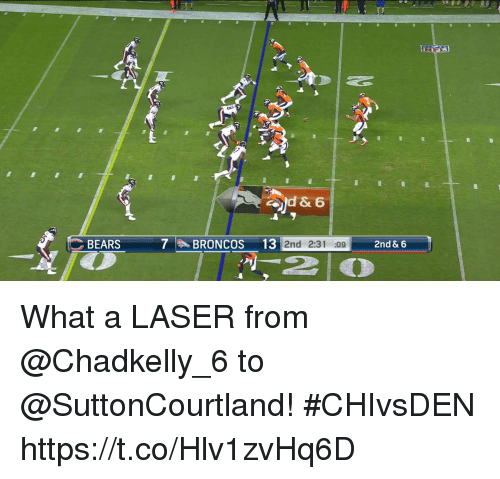 Memes, Bears, and Broncos: BEARS 7 BRONCOs 13 2nd 2:31 09 2nd & 6 What a LASER from @Chadkelly_6 to @SuttonCourtland! #CHIvsDEN https://t.co/Hlv1zvHq6D