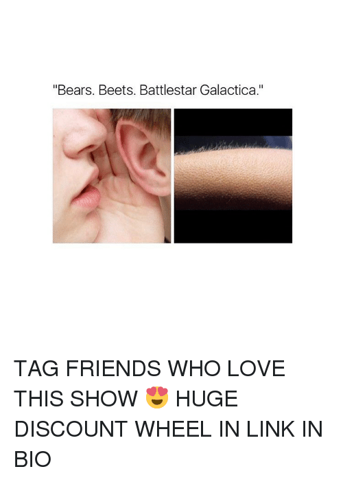 """Memes, 🤖, and Battlestar Galactica: """"Bears. Beets. Battlestar Galactica."""" TAG FRIENDS WHO LOVE THIS SHOW 😍 HUGE DISCOUNT WHEEL IN LINK IN BIO"""
