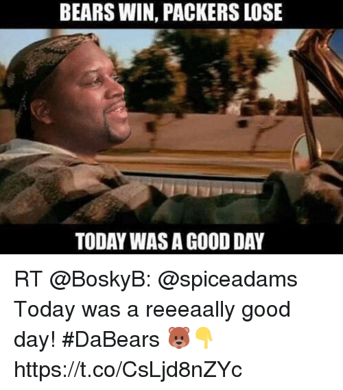 Packers Lose: BEARS WIN, PACKERS LOSE  TODAY WAS A GOOD DAY RT @BoskyB: @spiceadams Today was a reeeaally good day! #DaBears 🐻👇 https://t.co/CsLjd8nZYc