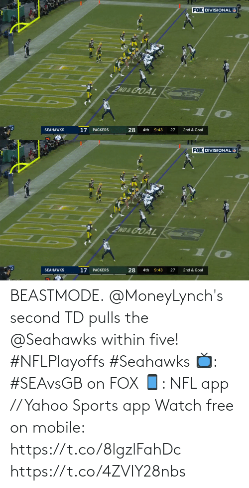 five: BEASTMODE.  @MoneyLynch's second TD pulls the @Seahawks within five! #NFLPlayoffs #Seahawks  📺: #SEAvsGB on FOX 📱: NFL app // Yahoo Sports app Watch free on mobile: https://t.co/8lgzlFahDc https://t.co/4ZVIY28nbs