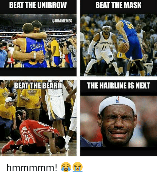 unibrow: BEAT THE UNIBROW  BEAT THE MASK  @NBAMEMES  BEAT THE BEARD  THE HAIRLINE IS NEXT hmmmmm! 😂😭