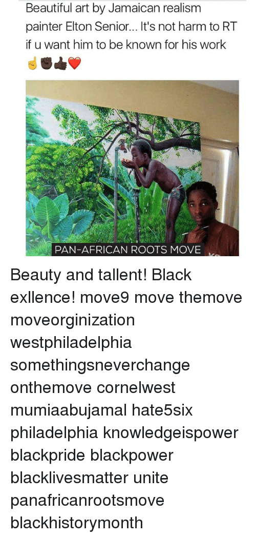 Memes, 🤖, and Art: Beautiful art by Jamaican realism  painter Elton Senior... It's not harm to RT  if u want him to be known for his work  PAN-AFRICAN ROOTS MOVE Beauty and tallent! Black exllence! move9 move themove moveorginization westphiladelphia somethingsneverchange onthemove cornelwest mumiaabujamal hate5six philadelphia knowledgeispower blackpride blackpower blacklivesmatter unite panafricanrootsmove blackhistorymonth