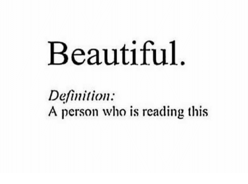 Beautiful Definition a Person Who Is Reading This ...