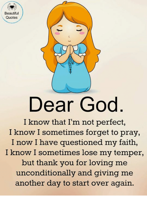 Beautiful Quotes Dear God I Know That I'm Not Perfect I Know I Stunning Faith In God Quotes