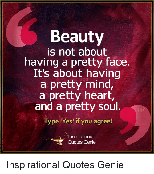 Quotes On Beautiful Face And Heart: Beauty Is Not About Having A Pretty Face It's About Having