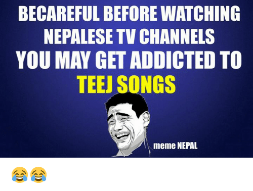 Meme Meme: BECAREFUL BEFORE WATCHING NEPALESE TV CHANNELS YOU MAY ...