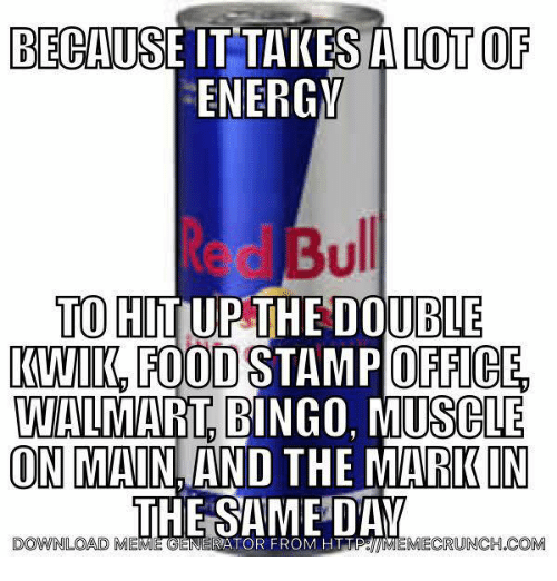 Pike County Kentucky: BECAUSE IT TAKES A LOT OF  ENERGY  Bull  TO HUT UP THE DOUBLE  KWIIK FOOD STAMP OFFICE  WALMART BINGO, MUSCLE  ON MAIN AND THE MARK IN  THE SAME DAY  DOWNLOAD  DMEME GENERATOR FROM HTTPME  MIEMECRUNCH.COM