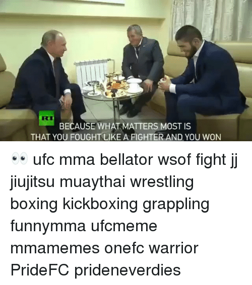 Bellator: BECAUSE WHAT MATTERS MOST IS  THAT YOU FOUGHT LIKE A FIGHTER AND YOU WON 👀 ufc mma bellator wsof fight jj jiujitsu muaythai wrestling boxing kickboxing grappling funnymma ufcmeme mmamemes onefc warrior PrideFC prideneverdies