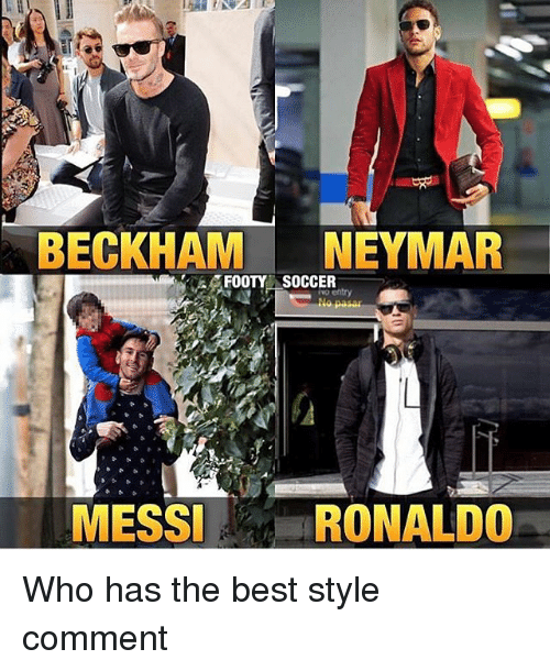 Memes, Neymar, and Soccer: BECKHAM NEYMAR  ,AT FOOTY!-SOCCER  MESSIRONALDO Who has the best style comment