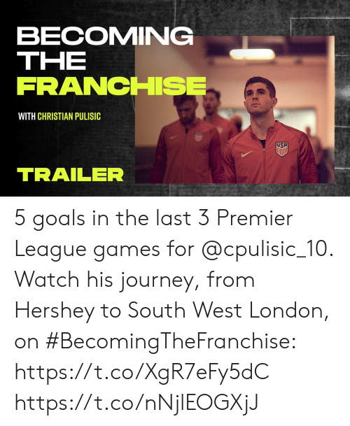 premier-league-games: BECOMING  ΤHE  FRANCHISE  WITH CHRISTIAN PULISIC  NSP  SP  TRAILER 5 goals in the last 3 Premier League games for @cpulisic_10. Watch his journey, from Hershey to South West London, on #BecomingTheFranchise: https://t.co/XgR7eFy5dC https://t.co/nNjlEOGXjJ