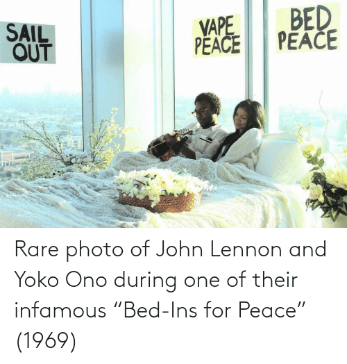 "Yoko Ono: BED  PEAČE  VAPE  PËACE  SAIL  OUT Rare photo of John Lennon and Yoko Ono during one of their infamous ""Bed-Ins for Peace"" (1969)"