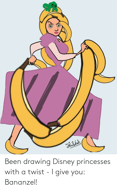 princesses: Been drawing Disney princesses with a twist - I give you: Bananzel!