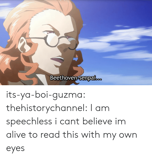 Guzma : Beethoven-senpal its-ya-boi-guzma:  thehistorychannel:  I am speechless  i cant believe im alive to read this with my own eyes