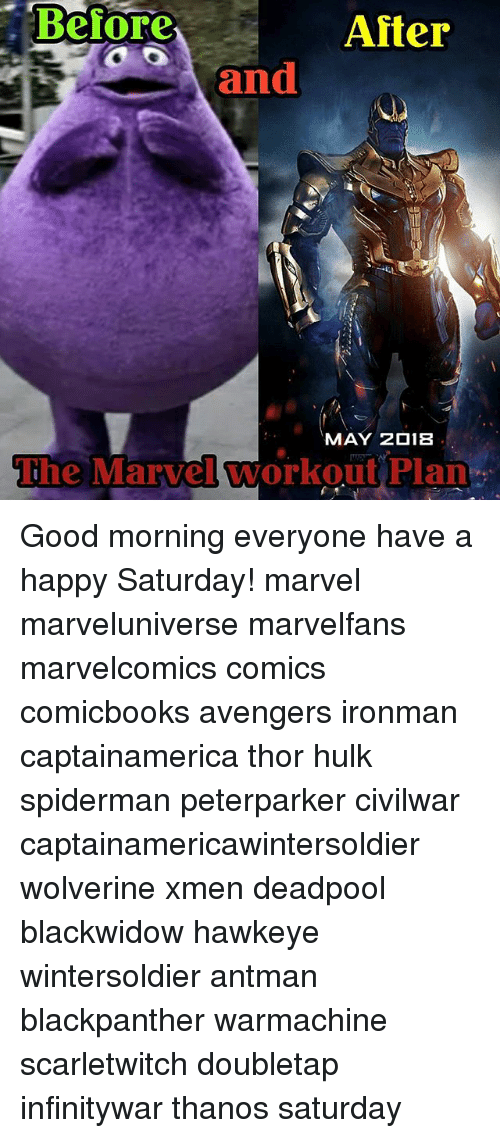 Good: Before  After  and  MAY 2018  The Marvel workout Plan Good morning everyone have a happy Saturday! marvel marveluniverse marvelfans marvelcomics comics comicbooks avengers ironman captainamerica thor hulk spiderman peterparker civilwar captainamericawintersoldier wolverine xmen deadpool blackwidow hawkeye wintersoldier antman blackpanther warmachine scarletwitch doubletap infinitywar thanos saturday