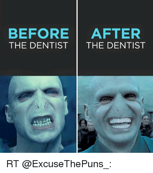 Funny and  Before After: BEFORE  AFTER  THE DENTIST  THE DENTIST RT @ExcuseThePuns_: