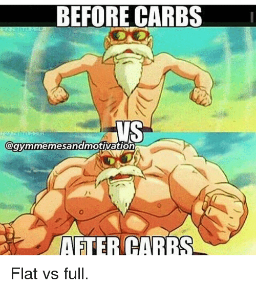 Husses: BEFORE CARBS  HUSS  @gymmemesandmotivation  AFTER CARE Flat vs full.