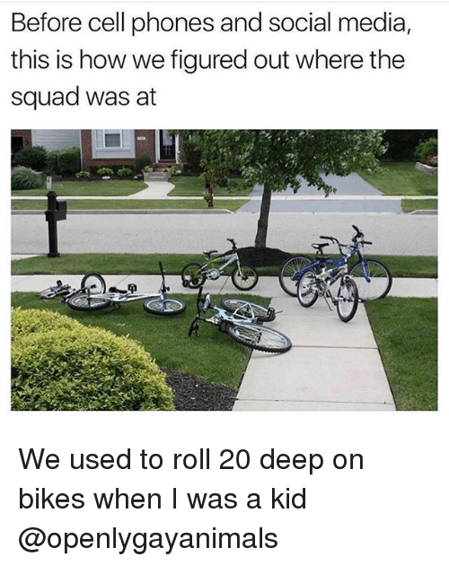 Social Media, Squad, and Weed: Before cell phones and social media,  this is how we figured out where the  squad was at We used to roll 20 deep on bikes when I was a kid @openlygayanimals
