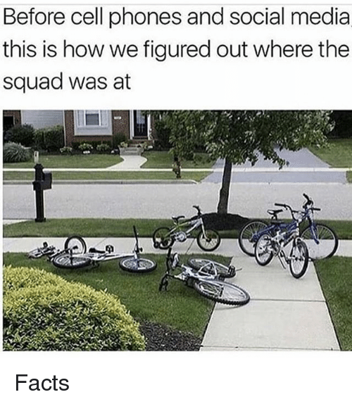Before Cell Phones: Before cell phones and social media  this is how we figured out where the  squad was at Facts