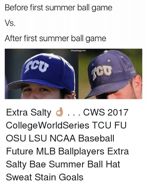 lsu: Before first summer ball game  S.  After first summer ball game  abushleague101  CO Extra Salty 👌🏽 . . . CWS 2017 CollegeWorldSeries TCU FU OSU LSU NCAA Baseball Future MLB Ballplayers Extra Salty Bae Summer Ball Hat Sweat Stain Goals