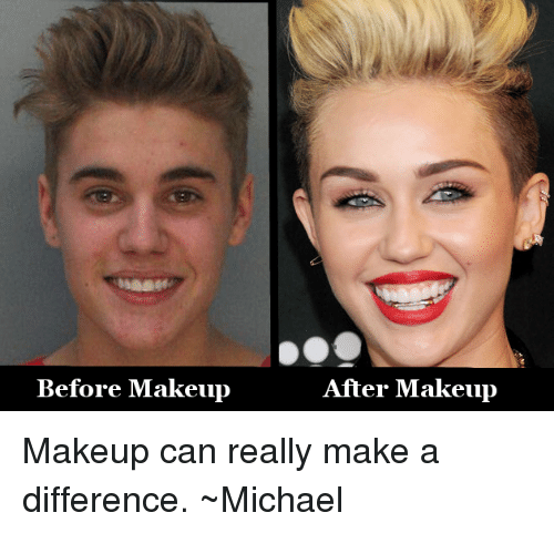 Before Makeup After Makeup Makeup Can Really Make A Difference ~Michael | Makeup Meme On SIZZLE