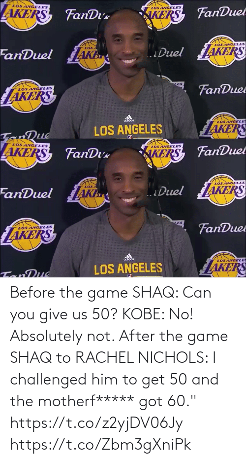 "Rachel: Before the game SHAQ: Can you give us 50? KOBE: No! Absolutely not.   After the game SHAQ to RACHEL NICHOLS: I challenged him to get 50 and the motherf***** got 60.""    https://t.co/z2yjDV06Jy https://t.co/Zbm3gXniPk"