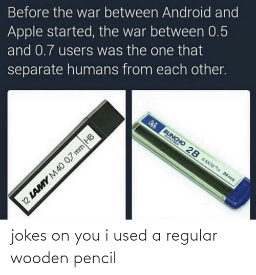 regular: Before the war between Android and  Apple started, the war between 0.5  and 0.7 users was the one that  separate humans from each other.  GG BUNCHO 2B 0.5x70o hn 24 PCS  NASIMEN  12 LAMY M40 0,7 mm HB jokes on you i used a regular wooden pencil