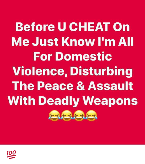 Ali, Memes, and Domestic Violence: Before U CHEAT On  Me Just Know I'm AlI  For Domestic  Violence, Disturbing  The Peace & Assault  With Deadly Weapons 💯