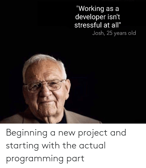 Beginning: Beginning a new project and starting with the actual programming part