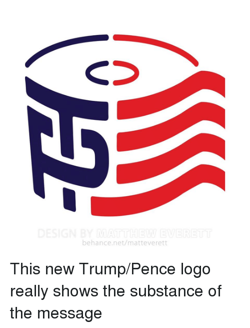 Trump Pence Logo: behance.net/matteverett This new Trump/Pence logo really shows the substance of the message