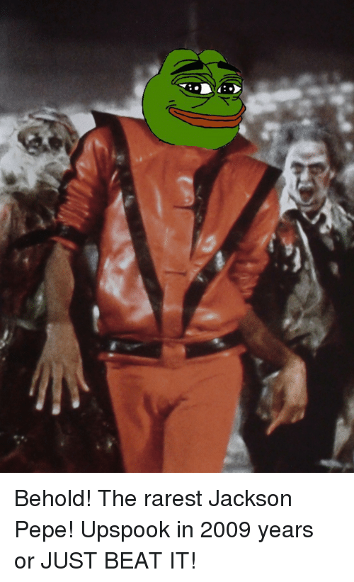 behold the rarest jackson pepe upspook in 2009 years or 4307356 🔥 25 best memes about donald trump pepe donald trump pepe memes