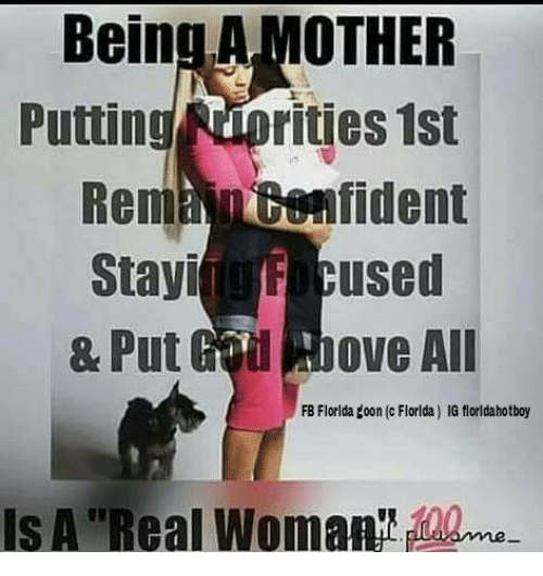 ufo: Being A MOTHER  Puttin  rities 1st  RembAntenfident  Stayi UFO used  ove All  & Put  FB Florlda toon (c Florlda) IG florldahotboy  Is A Real Woman