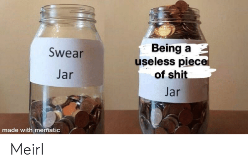 jar jar: Being a  useless piece  of shit  Swear  Jar  Jar  made with mematic Meirl
