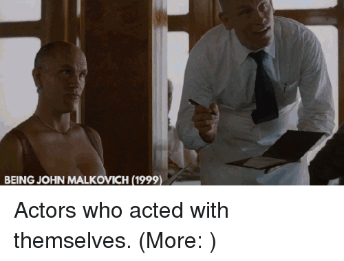 an analysis of the characters in being john malkovich John malkovich: it's my head, schwartz it's my head it's my head maxine lund: i think the world is divided into those who go after what they want and those who don't.