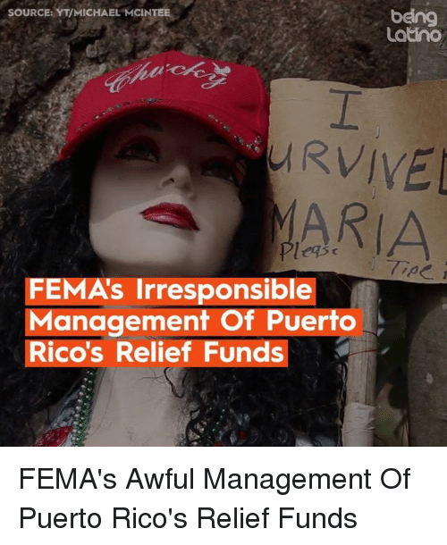 Memes, Michael, and 🤖: being  Latino  SOURCE: YT/MICHAEL MCINTEE  UA  URVIVE  ARA  Tipe  FEMA's Irresponsible  Management Of Puerto  Rico's Relief Funds FEMA's Awful Management Of Puerto Rico's Relief Funds